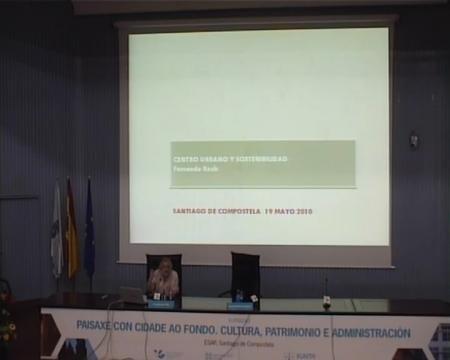 Fernando Roch Peña, departamento de Urbanismo e Ordenación do Territorio da Universidade Politécnica de Madrid - Xornadas sobre Paisaxe con Cidade ao Fondo: Cultura, Patrimonio e Administracion